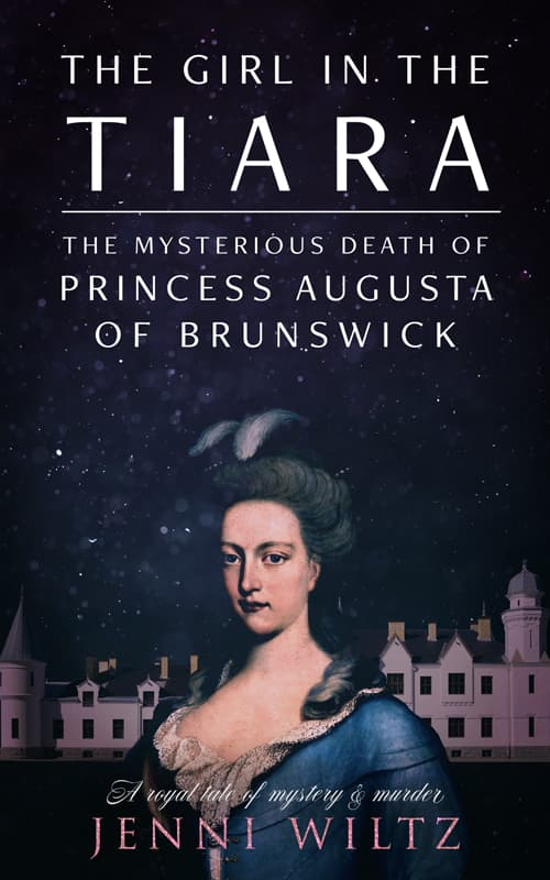 Book Cover: The Girl in the Tiara: The Mysterious Death of Princess Augusta of Brunswick