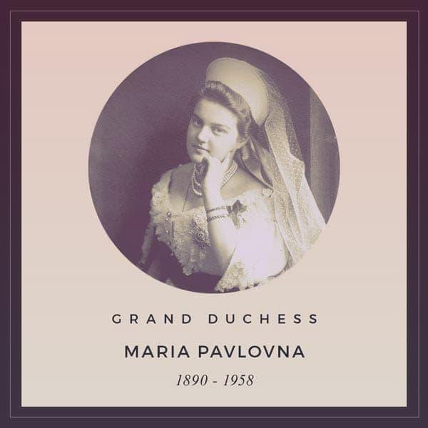 Grand Duchess Maria Pavlovna, 1890-1958