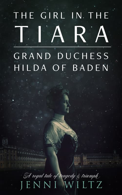 Book Cover: The Girl in the Tiara: Grand Duchess Hilda of Baden