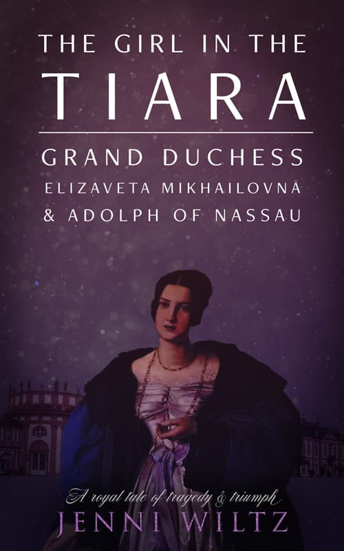 Book cover: The Girl in the Tiara: Grand Duchess Elizaveta Mikhailova & Adolph of Nassau