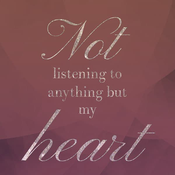 Pullquote in gold glitter cursive: Not listening to anything but my heart.