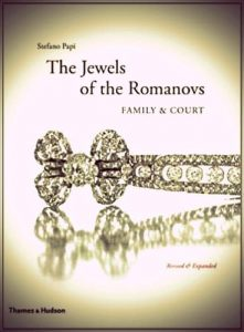 The Jewels of the Romanovs Family & Court by Stefano Papi | The Girl in the Tiara 2019 Royal Reading List