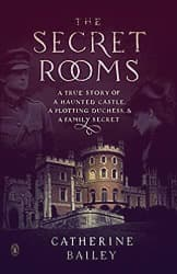 The Secret Rooms book cover. Belvoir Castle is in the foreground, with shadowy images of John Manners in a military uniform and Violet Manners, his mother, in profile.