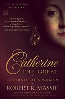 Catherine the Great: Portrait of a Woman by Robert K. Massie | The Girl in the Tiara 2019 Royal Reading List