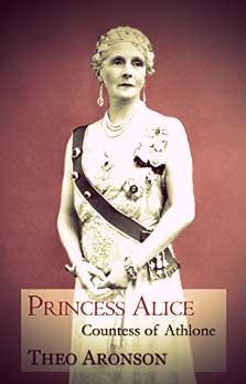 Princess Alice, Countess of Athlone by Theo Aronson
