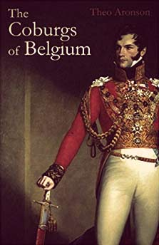 The Coburgs of Belgium by Theo Aronson | The Girl in the Tiara 2019 Royal Reading List