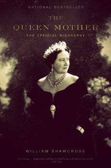 The Queen Mother: The Official Biography by William Shawcross