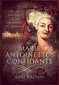 Marie Antoinette's Confidante by Geri Walton