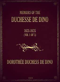 Memoirs of the Duchesse de Dino, Volume 1