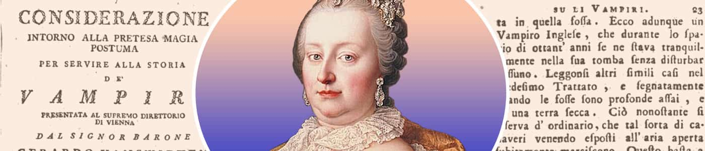 Maria Theresa and the 18th Century Vampire Panic