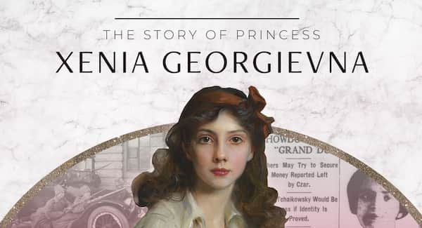 The Story of Princess Xenia Georgievna