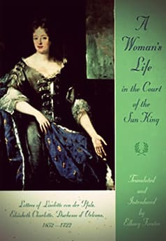 A Woman's Life in the Court of the Sun King