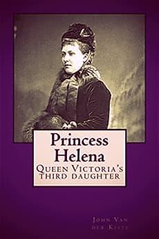 Princess Helena by John Van der Kiste