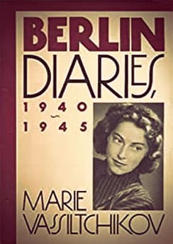 Berlin Diaries 1940-1945 by Marie Vassiltchikov