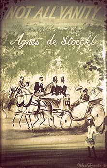Not All Vanity by Agnes de Stoeckl