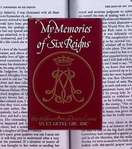 Book cover of Princess Marie Louise's memoir titled, My Memories of Six Reigns