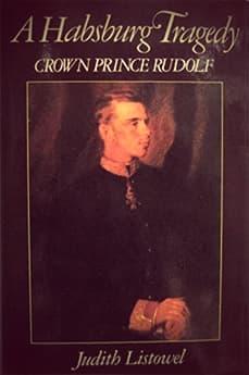 A Habsburg Tragedy by Judith Listowel