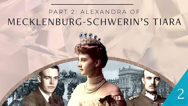 Part 2: Alix of Mecklenburg-Schwerin's Tiara