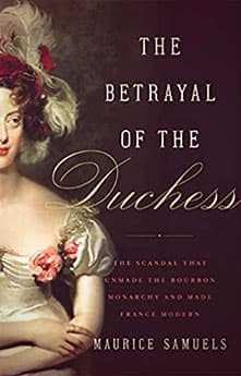 The Betrayal of the Duchess by Maurice Samuels