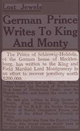 """Screenshot of newspaper article text: """"The Prince of Schleswig-Holstein, of the German house of Mecklenburg, has written to the King and Field Marshal Lord Montgomery in an effort to recover jewellery worth £200,000."""""""