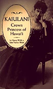 Kaiulani Crown Princess of Hawai'i by Nancy Webb & Jean Francis Webb