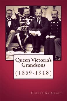 Queen Victoria's Grandsons by Christina Croft