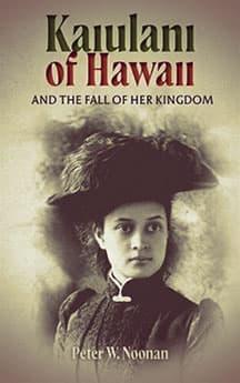 Kaiulani of Hawaii by Peter W. Noonan